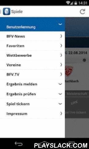 BFV  Android App - playslack.com ,  Die offizielle BFV-App des Bayerischen Fußball-Verband e.V. bietet alle wichtigen Infos rund um den Amateurfußball in Bayern. Folgen Sie Ihren Lieblingsmannschaften, -vereinen und -ligen einfach per Favoriten-Stern und erhalten Sie direkten Zugriff im neuen zentralen Favoriten-Menü. Führen Sie für Ihre Mannschaft den Liveticker: Jetzt im neuen Design! Mit der BFV-App haben Sie direkten Zugriff auf:• Die Endergebnisse, Tabellen, Torschützen und…