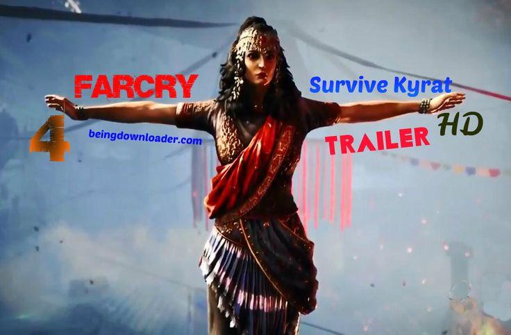 Far Cry 4 - Survive Kyrat Trailer(beingdownloader