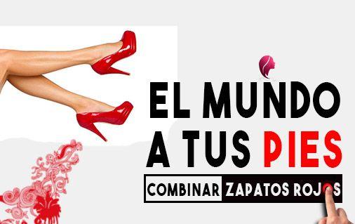 como combinar zapatos rojos y tener el mundo a tus pies