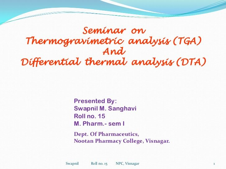thermogaravimetric analysis differential thermal analysis swapnil ppt by swapnil_pharmacist via slideshare