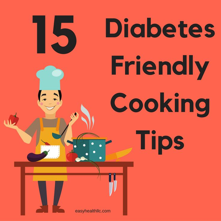 15 Diabetes Friendly Cooking Tips