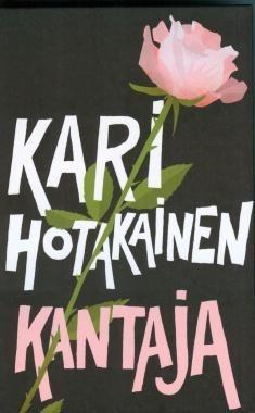Kari Hotakaisen Kantaja kertoo filosofian maisterista, joka hautausmaan puistotyöntekijänä alkaa pohtia elämän polkuja; omiaan sekä työssään kohtaamien vainajien. Teoksessa yhdistyvät ihmisen yksinäisyyden vakavuus ja vilpittömyyden tuottama koominen pakkomielteisyys.
