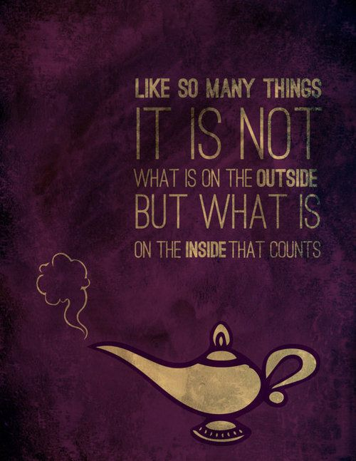 Disney 30 Day Challenge: FAVORITE QUOTE... Seriously, this quote and Beauty and the Beast taught me that I should fall in love with the character of the person, not for his looks or class status. Yes, Disney can teach us a few good things every now and then.