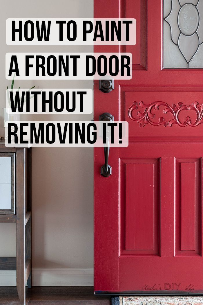 How To Paint A Front Door Without Removing It The Lazy Way Front Door Makeover Painted Front Doors Door Makeover