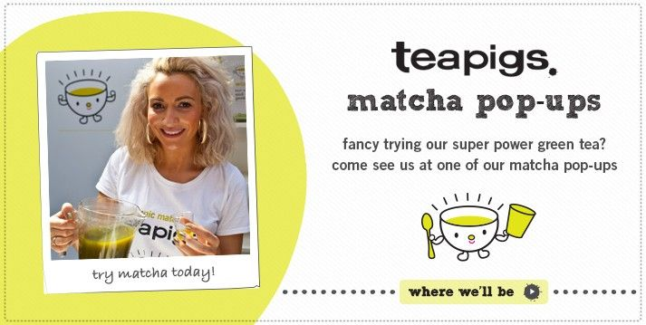 Come and see us at our matcha pop ups this January! http://www.teapigs.co.uk/tea/shop_by_category/matcha_shop#matchatab-share