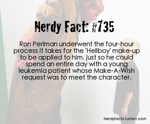 Ron Perlman might not be the most handsome bloke out there, but he sure wins points for this.
