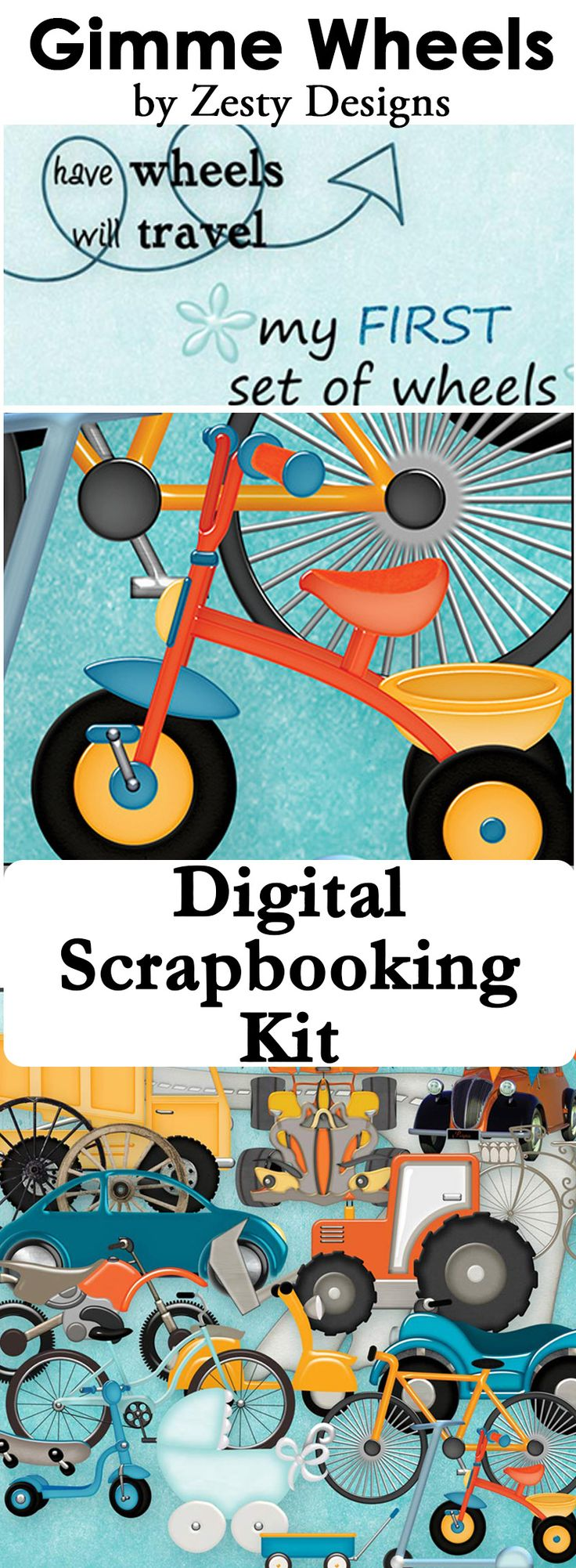 Got Boy Photos To Scrap?  Gimme Wheels by Zesty Designs has tractors, bicycles, cars, and so much more.  This digital scrapbook kit is great for pages or create your own printable party favors.