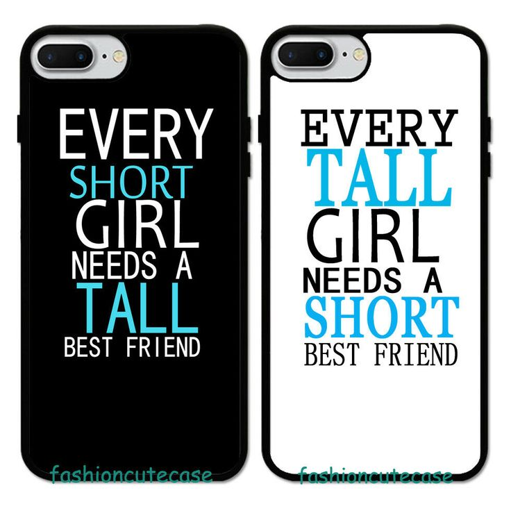 Every Tall Girl Need A Short Best Friend BFF Rubber Case For iPhone 8 Plus 7 6 5