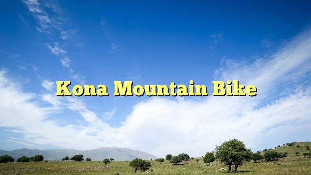 Kona Mountain Bike - https://twitter.com/pdoors/status/794954059211882496