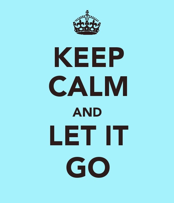 "Keep Calm and let it go.  My Submission because I always have to remind myself to ""Let things go"" and because I love robin's egg blue/turquoise."