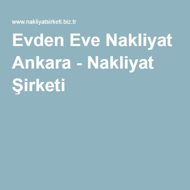 Evden Eve Nakliyat Ankara - Nakliyat Şirketi