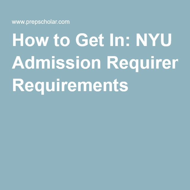 How to Get In: NYU Admission Requirements