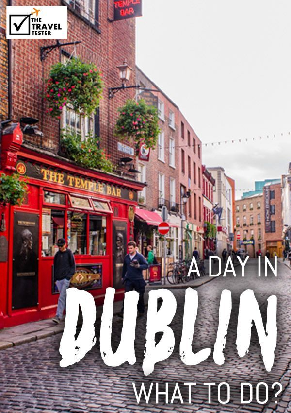 Do you only have 1 day in Dublin, Ireland Here are the best things to see and do in just one day | The Travel Tester: