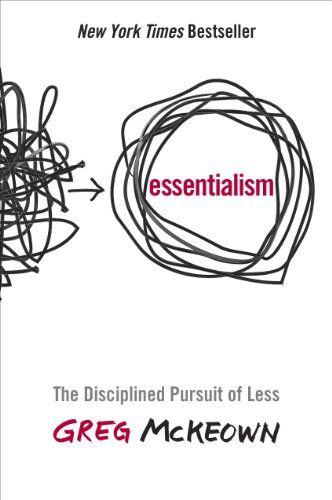 Essentialism: The Disciplined Pursuit of Less by Greg McK... https://www.amazon.com/dp/B00G1J1D28/ref=cm_sw_r_pi_dp_x_jLrizb70CM6PR