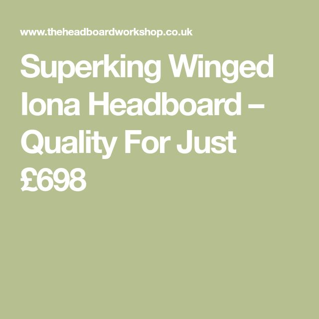 Superking Winged Iona Headboard – Quality For Just £698