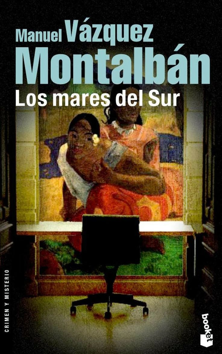 Los Mares Del Sur 1979 By Manuel Vázquez Montalbán Book Worth Reading Books Online Books