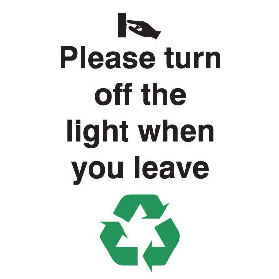 Please Turn Off The Light When You Leave Sign Signs
