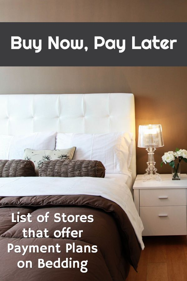 Buy Bedding Now, Pay Later with Stores offering Deferring