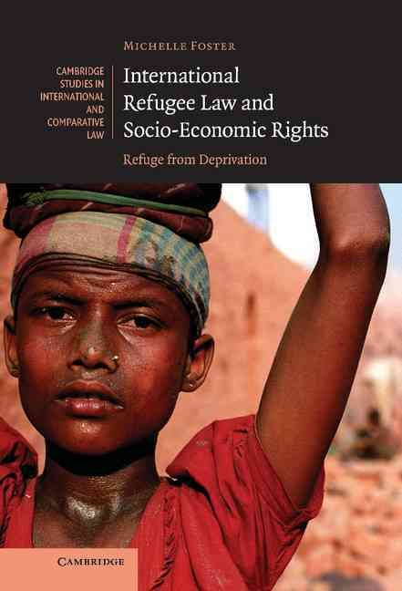 International Refugee Law And Socio-economic Rights: Refuge from Deprivation