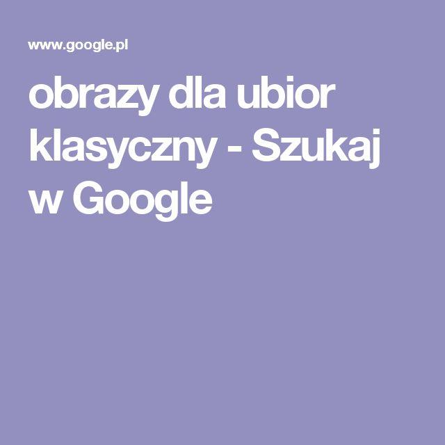 obrazy dla ubior klasyczny - Szukaj w Google