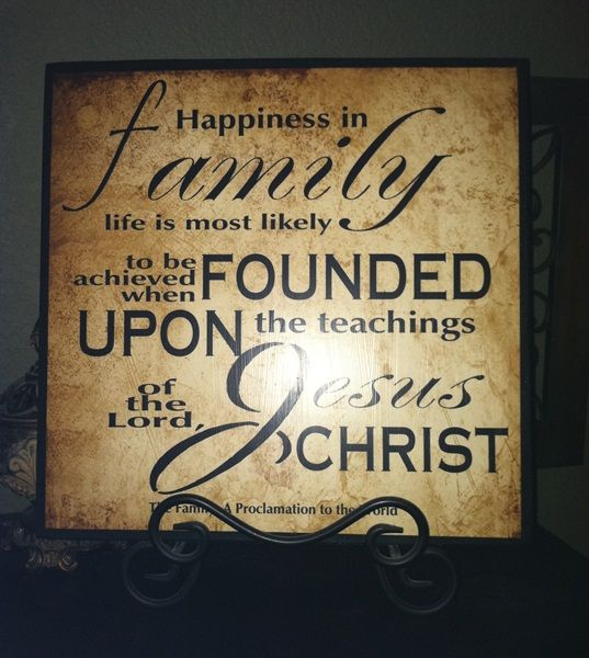 """Free printable!  Saying: """"Happiness in family life is most likely to be achieved when founded upon the teachings of the lord Jesus Christ"""""""