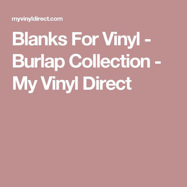 Blanks For Vinyl - Burlap Collection - My Vinyl Direct
