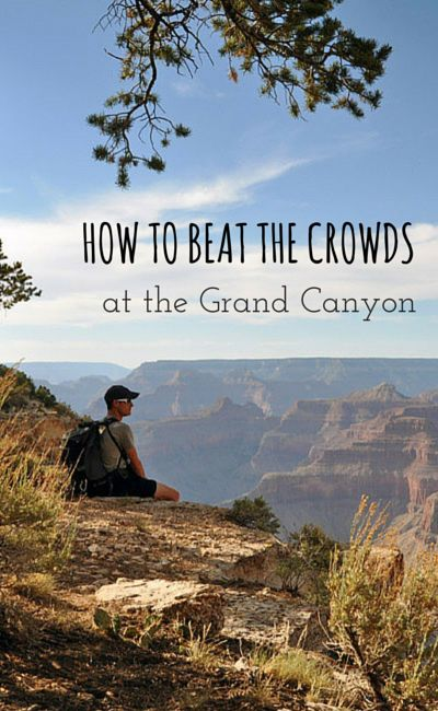 How to beat the crowds at the Grand Canyon