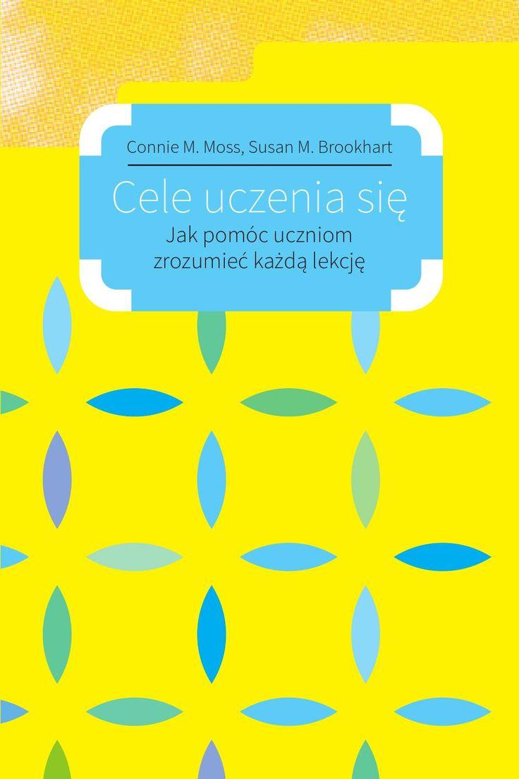 """Connie M. Moss, Susan M. Brookhart – Cele uczenia się Autorki – amerykańskie dydaktyczki – wychodzą z założenia, że wyniki w nauce poszczególnych uczniów wychodzą od nich samych, a najlepsze efekty osiąga się wówczas, kiedy nauczyciele podchodzą do nauczania z punktu widzenia uczniów. Do tego potrzebna jest umiejętność formułowania celów lekcji w języku ucznia. Publikacja powstała w ramach projektu """"Wdrożenie podstawy programowej kształcenia ogólnego w przedszkolach i szkołach"""" ..."""