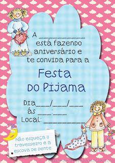Convido você a participar da minha festinha do Pijama.  Não se Esqueça: Pijama e do seu ursinho ou boneca, escova de dente