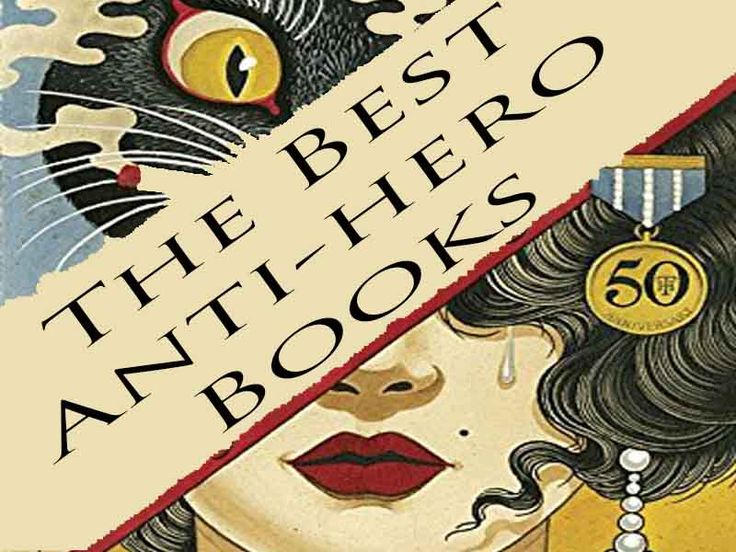 """""""What are the Best Books featuring Anti-heroes and Anti-heroines?"""" We looked at 18 different Best Anti Hero lists and came away with 123 different titles."""