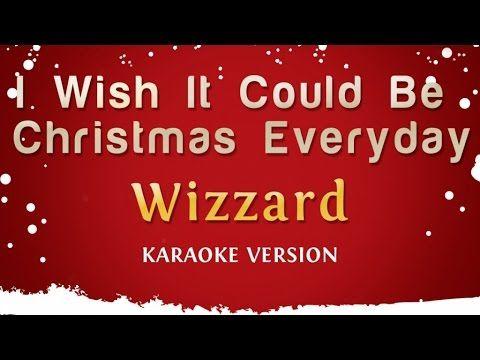 Wizzard I Wish It Could Be Christmas Everyday Karaoke Version Karaoke Karaoke Songs Love Songs
