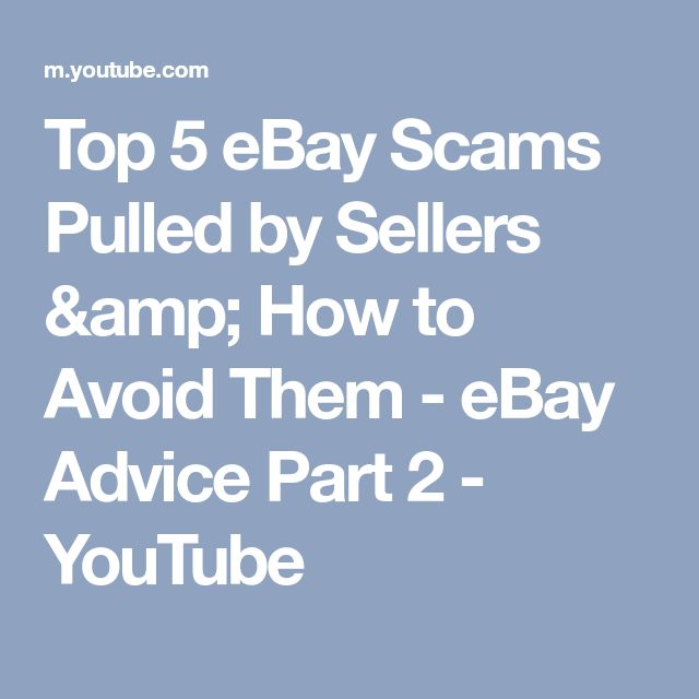 Top 5 eBay Scams Pulled by Sellers & How to Avoid Them - eBay Advice Part 2 - YouTube