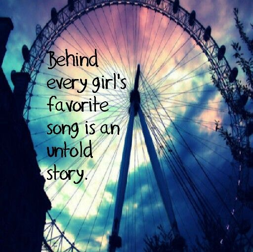"""Behind every girl's favorite song is an untold story."" #quotes #girly #music #cute"