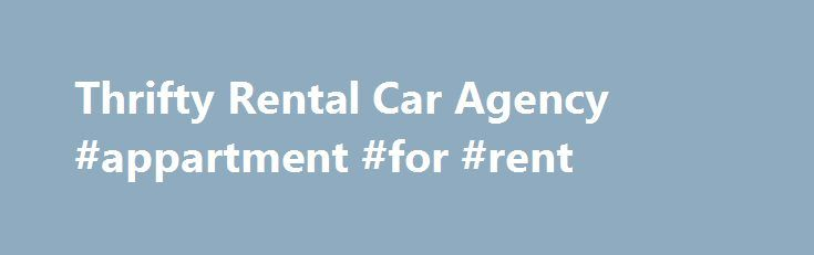 "Thrifty Rental Car Agency #appartment #for #rent http://renta.remmont.com/thrifty-rental-car-agency-appartment-for-rent/  #rental car agencies # Thrifty Rental Car Agency %img src=""https://www.thrifty.com/Car_Rental_Information/content/%3C/p%3E%0D%0A%3Cp%3E/media/9A6045B8ED25420DB5B2C7AAF7A4B33E.ashx"" /% Finding the right rental car agency is important, and there are many things to consider when deciding on a rental car agency. Thrifty Rental Car Agency offers great cars at great rates…"