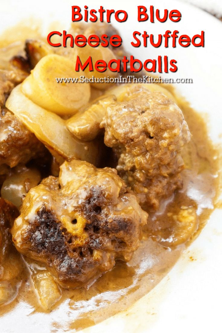 #Bistro #BlueCheese #StuffedMeatballs are a simple #meatball recipe with a twist! Have a bistro-style meal at home.  via @SeductionRecipe