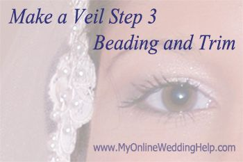 """How to make your own #wedding veil, step 3...attaching the beading, trim, and any other embellishments to the veil.     (This is part of the """"make a veil"""" series at http://veils.myonlineweddinghelp.com/make-veil/ )"""