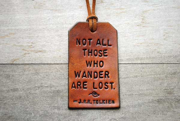 Wanderlust: Lost, Jrrtolkien, Travel, Dr. Who, Favorite Quotes, Leather, Mottos, Jrr Tolkien, Luggage Tags