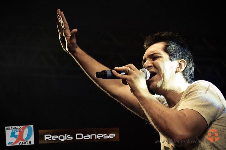 REGIS DANESE - 50 Anos Telêmaco Borba - Site Anilton Prêto