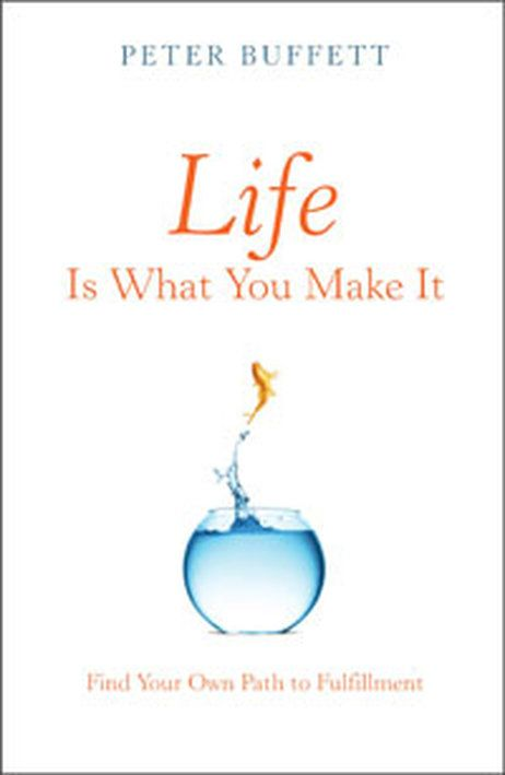 Life Is What You Make It - Peter Buffett. An excellent read about finding your passion and pursuing it--the right way.