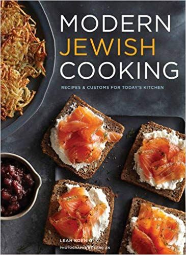 modern jewish cooking recipes customs for today s kitchen leah rh pinterest com