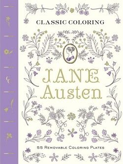 Classic Coloring : Jane Austen: 55 Removable Coloring Plates by Abrams Noterie; Anita Rundles (Paperback): Booksamillion.com: Books