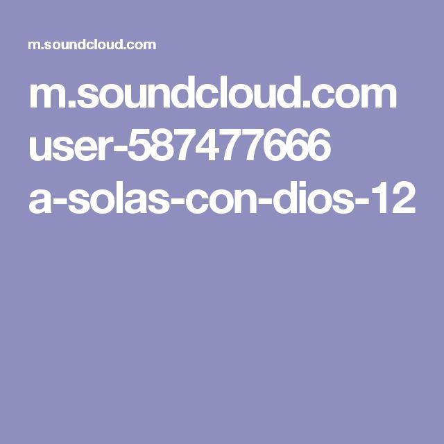 m.soundcloud.com user-587477666 a-solas-con-dios-12