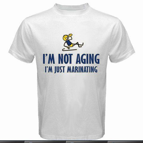 I'm Not Aging I'm Just Marinating Men's White T-Shirt Size S to 3XL