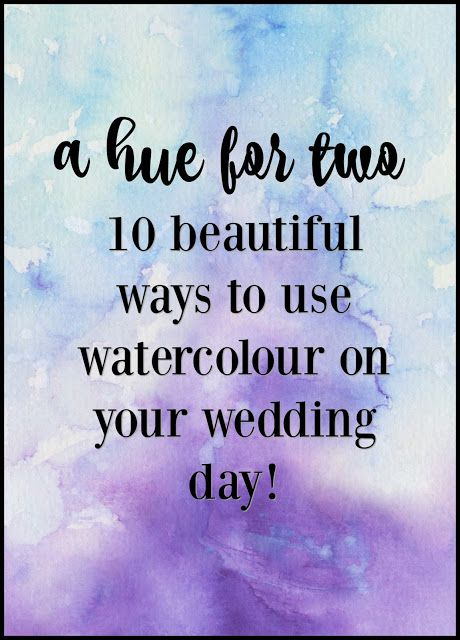 10 Beautiful Ways to use Watercolour on your Wedding Day - Watercolor Wedding - Wedding Planning - A Hue For Two | www.ahuefortwo.com