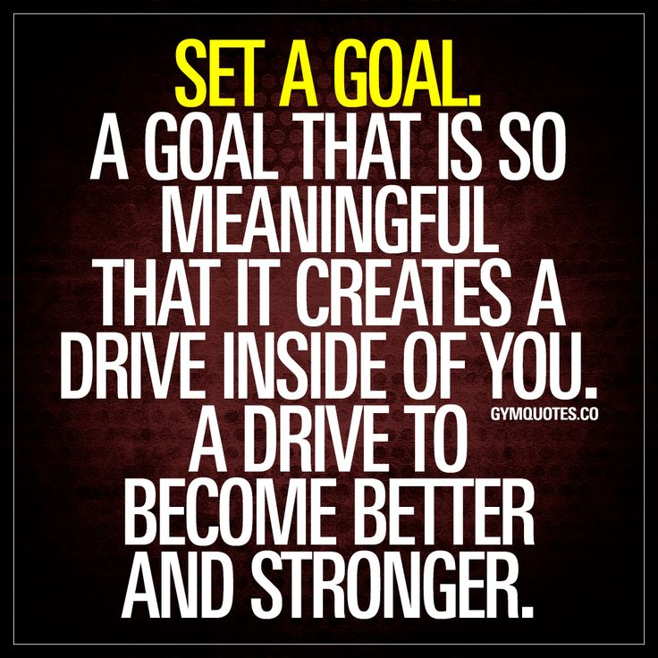 """""""Set a goal. A goal that is so meaningful that it creates a drive inside of you. A drive to become better and stronger."""" Goals are the very foundation of improvement. A meaningful goal will create that drive inside of you. That drive that is SO essential to becoming stronger and better. Set a goal. And work hard towards accomplishing it. #setagoal #achieveit www.gymquotes.co"""