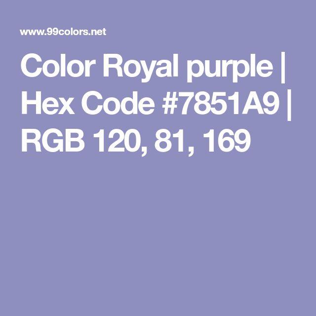 Color Royal purple   Hex Code #7851A9   RGB 120, 81, 169