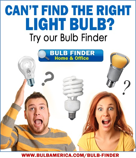 Can't Find the Right Light Bulb? Try our BULB FINDER. http://www.bulbamerica.com/bulb-finder