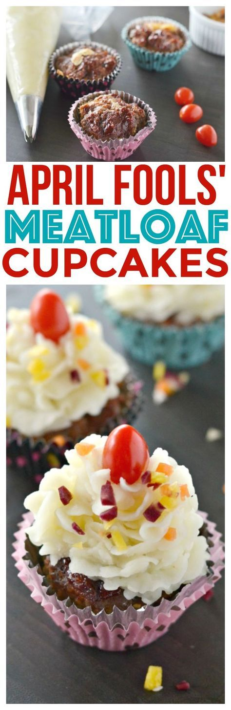 April fools meatloaf cupcakes April fools pranks for kids at dinner our favorite April Fools Day Food Prank! Meatloaf Cupcakes with Mashed Potato Buttercream Recipe via @CourtneysSweets