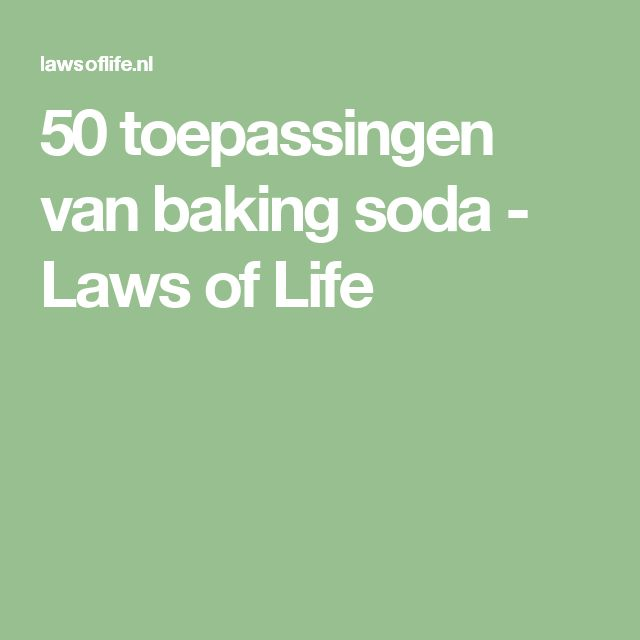 50 toepassingen van baking soda - Laws of Life