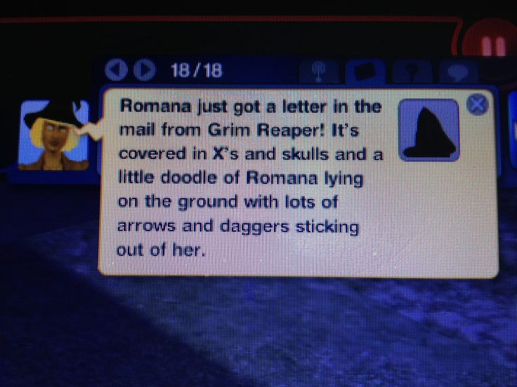 """Grim is not afraid to lay it out there. After all, yolo: """"Romana just got a letter in the mail from Grim Reaper! It's covered in X's and skulls and a little doodle of Romana lying on the ground with lots of arrows and daggers sticking out of her."""" #SimsGoneWrong"""